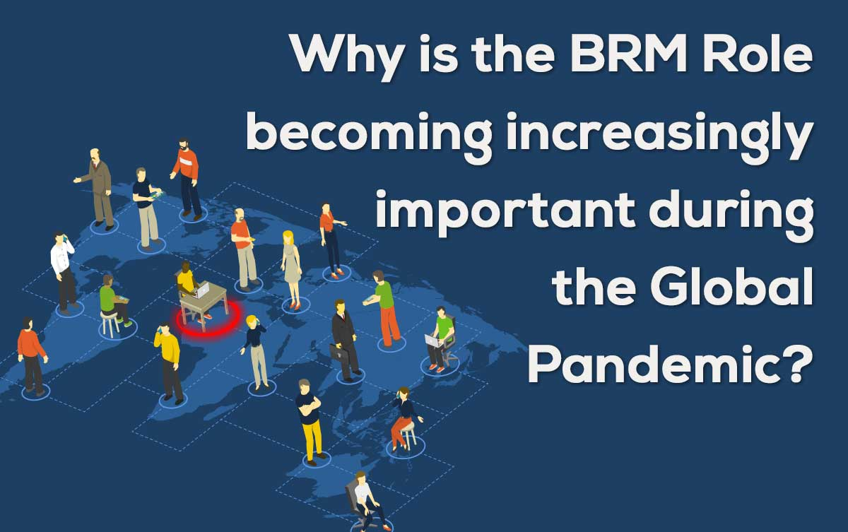 Why-is-the-BRM-Role-becoming-increasingly-important-during-the-Global-Pandemic-